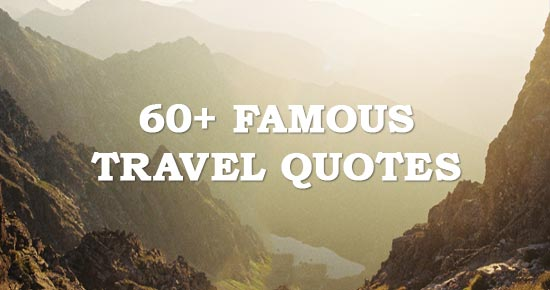 60+ Most Famous Travel Quotes   Road Affair