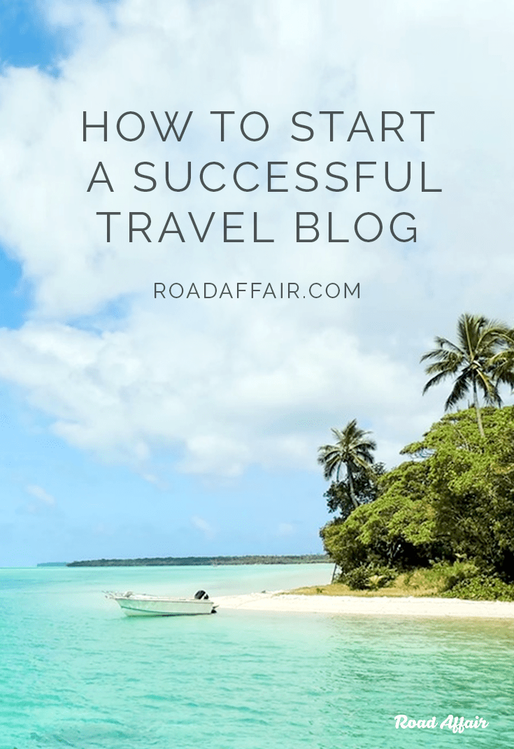 how_to_start_a_travel_blog-road_affair