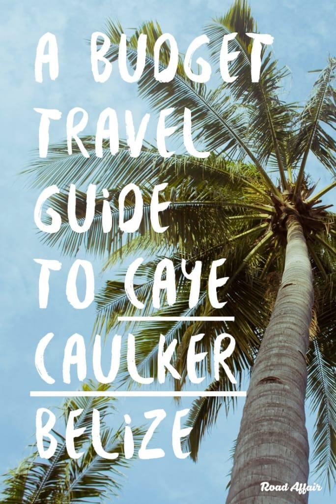 Backpacking Caye Caulker Belize Pin