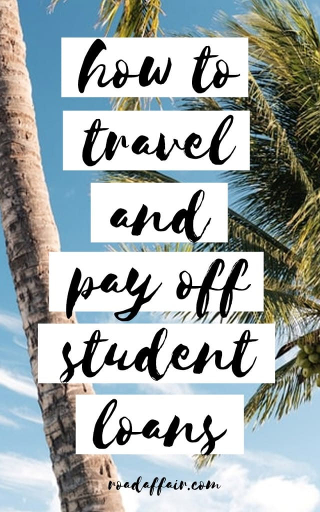 How to Travel the World and Pay of your Student Loan Debt Pinterest Pin